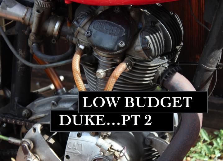 Low Budget Duke….Pt 2